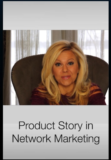 telling your product story in network marketing mlm direct sales